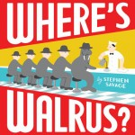 Where's Walrus by Stephen Savage
