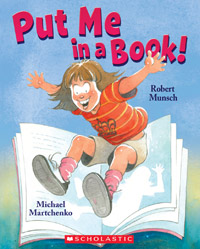 Put Me In a Book by Robert Munsch